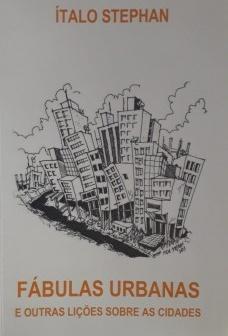 Fábulas Urbanas e Outras Lições Sobre as Cidades
