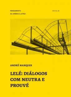 Lelé: diálogos com Neutra e Prouvé