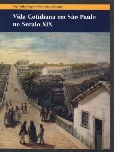 Vida cotidiana em São Paulo no século XIX