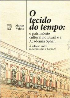 O tecido do tempo: o patrimônio cultural no Brasil e a academia Sphan